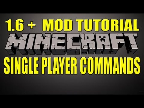Minecraft 1.6+ Single Player Commands Install and Commands Tutorial