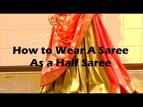 How to wear a Saree Like a Half Saree - Lehenga Saree Drape