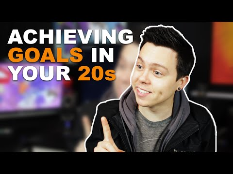 ACHIEVING GOALS IN YOUR 20s