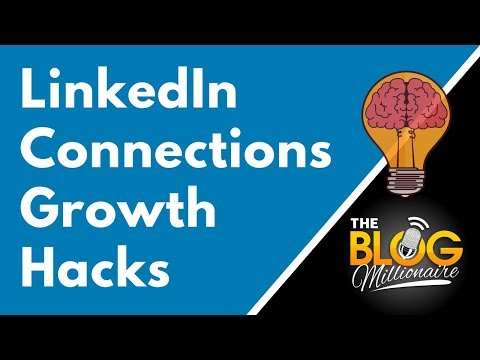 LinkedIn Connections Growth Hacks - How to Get More LinkedIn Connections in 2018 ( 1st 2nd 3rd )