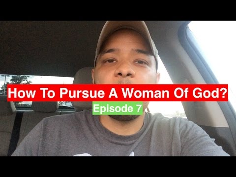 How To Pursue A Woman Of God? | All About Dating- Episode 7