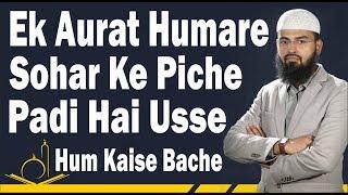 FUNNY - Ek Aurat Humare Sohar Ke Piche Padi Hai Usse Hum Kaise Bache By Adv. Faiz Syed