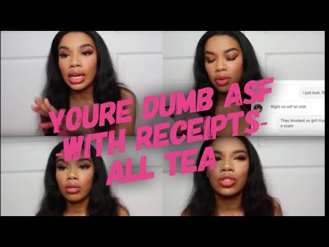 DO NOT TRY TO PLAY ME! YOU'RE DUMB!   STORYTIME (WITH RECEIPTS)