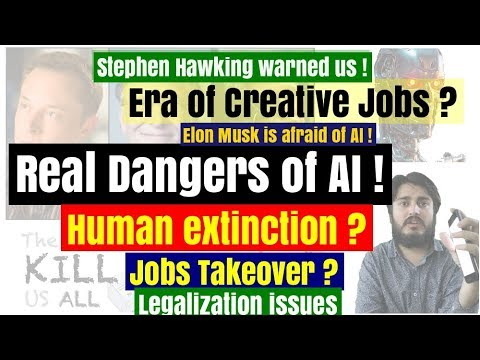 Real Dangers of Aritificial intelligence - human extinction , Jobs takeover , legalization ?