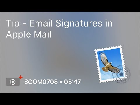 SCOM0708 - Tip - Email Signatures in Apple Mail