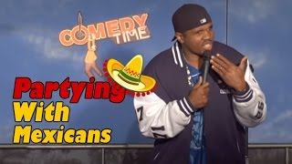 Download Partying with Mexicans (Stand Up Comedy) Video