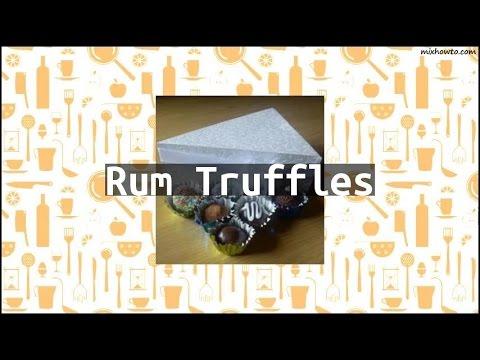 Recipe Rum Truffles