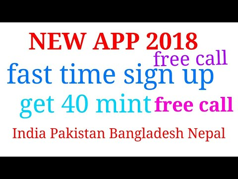 First time signup get 40 minute free call India Pakistan Bangladesh Nepal