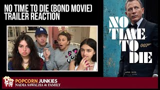 NO TIME TO DIE (25th Bond Movie) OFFICIAL TRAILER - The Popcorn Junkies FAMILY REACTION