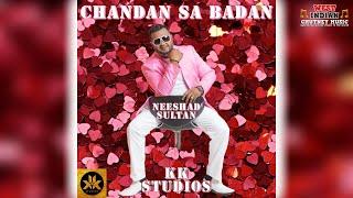 Neeshad Sultan - Chandan Sa Badan (2021 Valentine's Special)