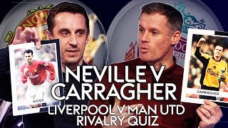 Gary Neville v Jamie Carragher   Who knows the most about Liverpool & Man Utd