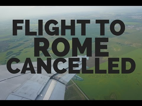 Our flight to Rome has been CANCELLED!!