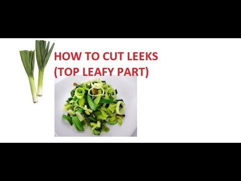 HOW TO CUT LEEKS (top Leafy part) ~Leafy leeks Sheaths