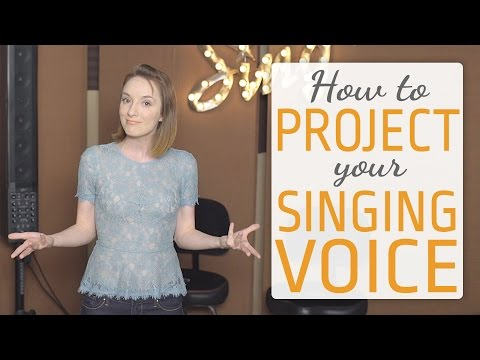How to project your voice - vocal projection when you sing