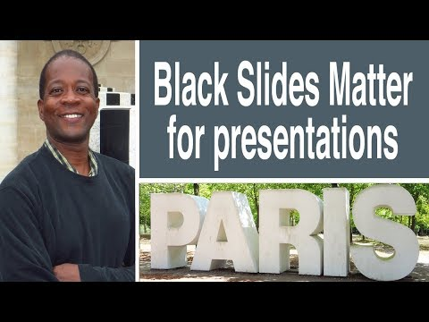 Black Slides Matter for better presentations