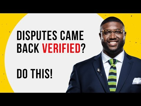 What to do if a Dispute is Verified on Credit Report | Credit Repair Secrets