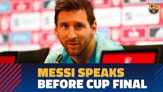 """COPA DEL REY FINAL   Messi: """"Hay un título en juego"""""""