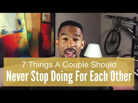 7 Things You & Your Partner Should Never Stop Doing For Each Other