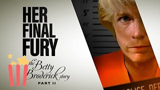Her Final Fury: The Betty Broderick Story Part 2 (Full Movie) True Crime