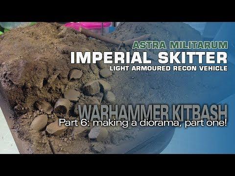 Warhammer 40K Imperial Skitter (AML-90 Kitbash) 6: Making a Diorama (pt 1)