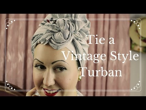 How to: Tie a Vintage Style Turban or Hairscarf #2