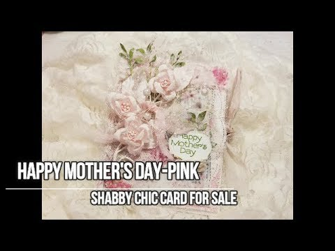 Happy Mother's Day Pink Shabby Chic Card-FOR SALE***SOLD***