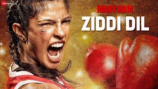 Ziddi Dil - Official Video | Mary Kom | Feat Priyanka Chopra | Vishal Dadlani | HD