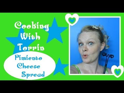 Cooking with Torrin: Pimiento Cheese Spread