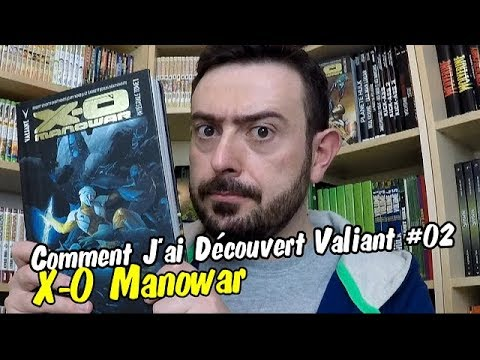 Comment J'ai Découvert Valiant #02 X-O Manowar