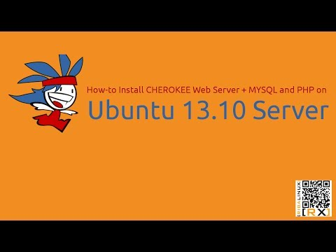 How-to Install CHEROKEE Web Server + MYSQL and PHP on  Ubuntu 13.10 Server [HD]