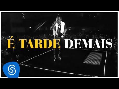 Raça Negra - É Tarde Demais (DVD Raça Negra & Amigos) [Video Oficial]