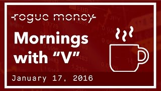 """Mornings with """"V"""" & CJ - Obama Out, Gold, Bitcoin & Stocks Moving Up (01/17/2017)"""