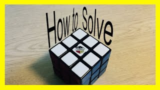 How To Solve A Rubik S Cube Beginners Method
