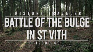 Battle of the Bulge in St. Vith | History Traveler Episode 60
