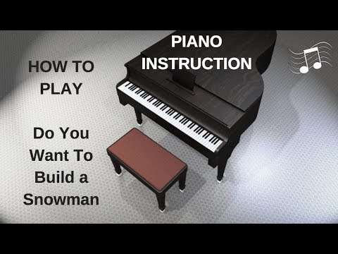 How To Play Piano: Do You Want To Build a Snowman