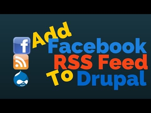 How to Add a Facebook RSS Feed to a Drupal Site