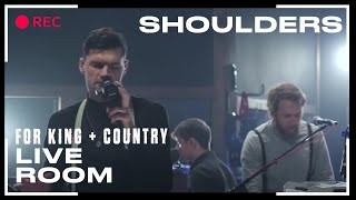 "for KING & COUNTRY ""Shoulders"" (Official Live Room Session)"