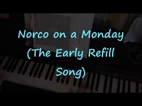 Norco on a Monday (The Early Refill Song)