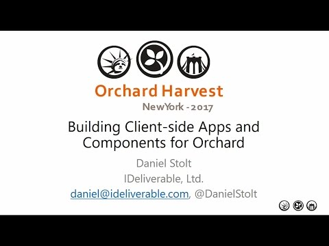 Orchard Harvest 2017 - Building JavaScript-based apps and components for Orchard websites