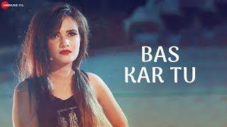 Bas Kar Tu - Official Music Video | Ash, Garvit Arora & Neha