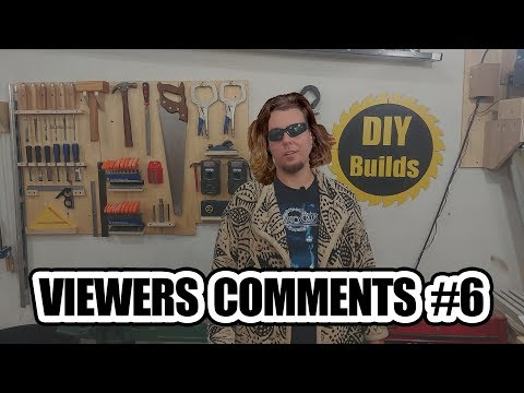 DIY Builds - Viewer's Comments #6