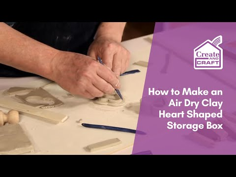 How to Construct an Air Dry Clay Heart Shaped Box | Craft Academy