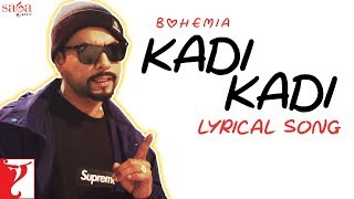 Lyrical: Kadi Kadi Song with Lyrics | BOHEMIA | New Punjabi Song 2019