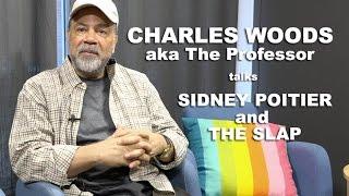 Charles Woods (The Professor) - Sidney Poitier & the Slap Heard 'Round the World