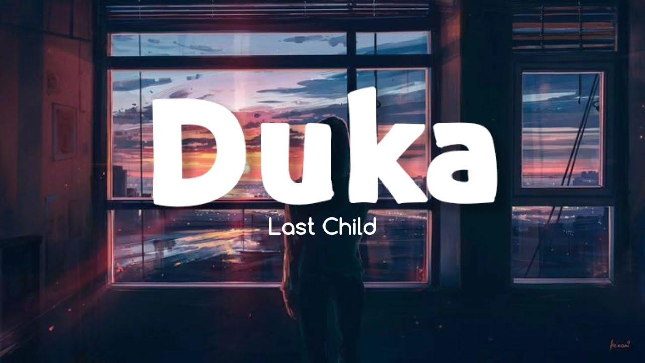 Download Last Child - Duka (Lyric Video) MP3 Gratis