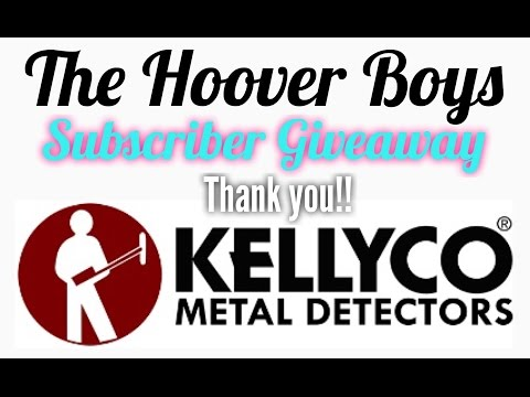 Closed!! The Hoover Boys Subscriber Giveaway!! Free Metal Detector!! Thank you Kellyco