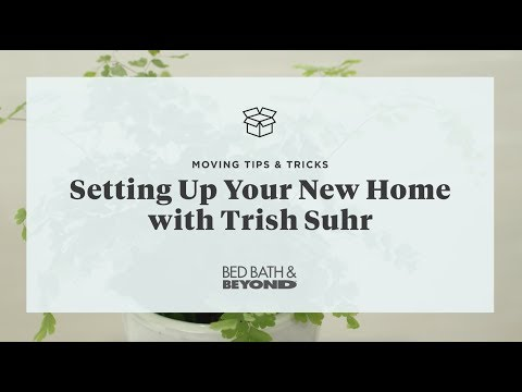 Moving Tips & Tricks: Setting Up Your New Home