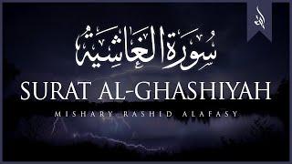 Surat Al-Ghashiyah   Mishary Rashid Alafasy   مشاري بن راشد العفاسي   سورة الغاشية