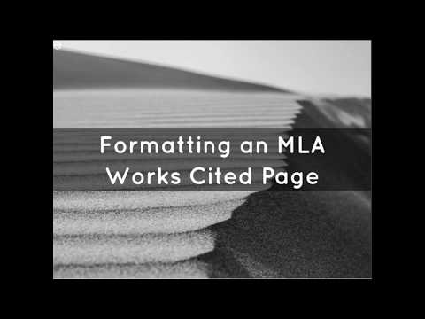 Formatting an MLA Works Cited Page