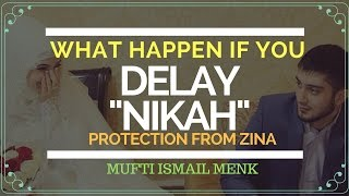 "What Happen if You Delay ""NIKAH"" 